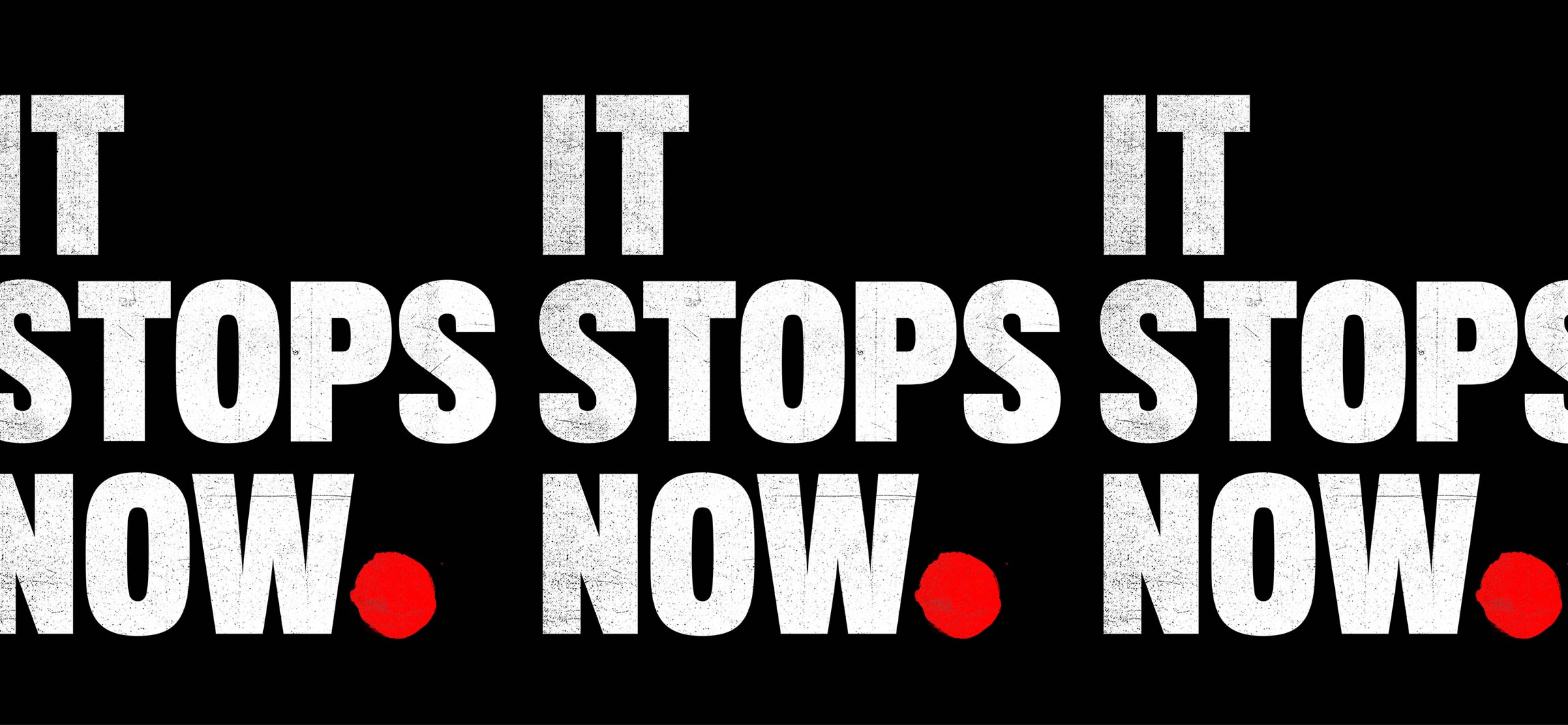Repeating logo branding for It Stops Now European Union Womens Rights Campaign graphic design