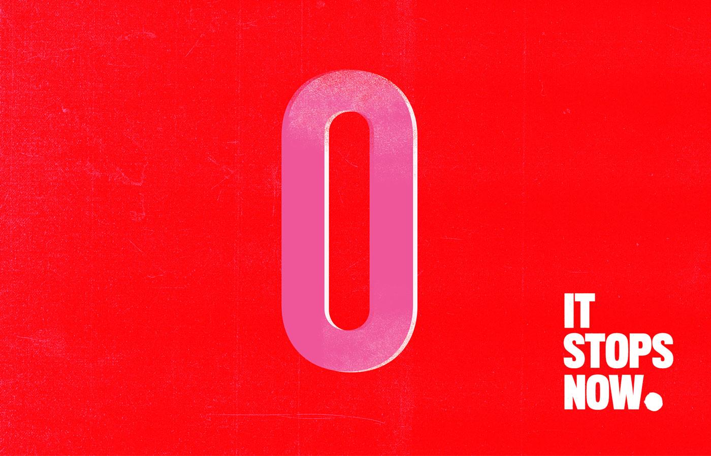 Zero tolerance art direction for It Stops Now European Union Womens Rights Campaign Graphic Design