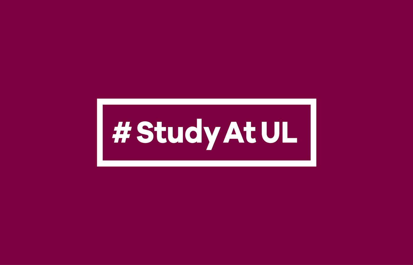 UL Bachelor of Arts campaign brand development featuring social media hashtag StudyatUL